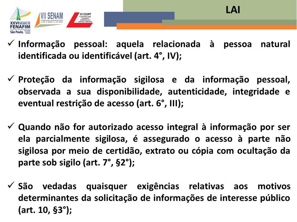 LAI Informação pessoal: aquela relacionada à pessoa natural identificada ou identificável (art. 4°, IV);