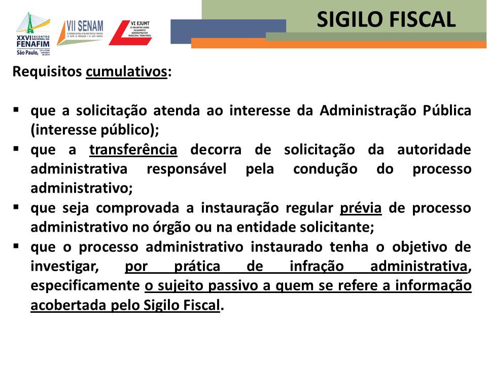 SIGILO FISCAL Requisitos cumulativos: