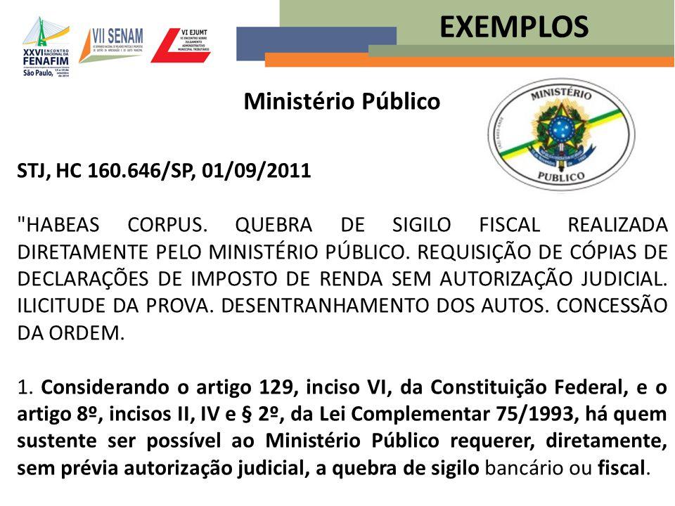 EXEMPLOS Ministério Público STJ, HC 160.646/SP, 01/09/2011