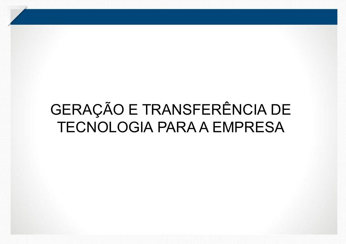 GERAÇÃO E TRANSFERÊNCIA DE TECNOLOGIA PARA A EMPRESA