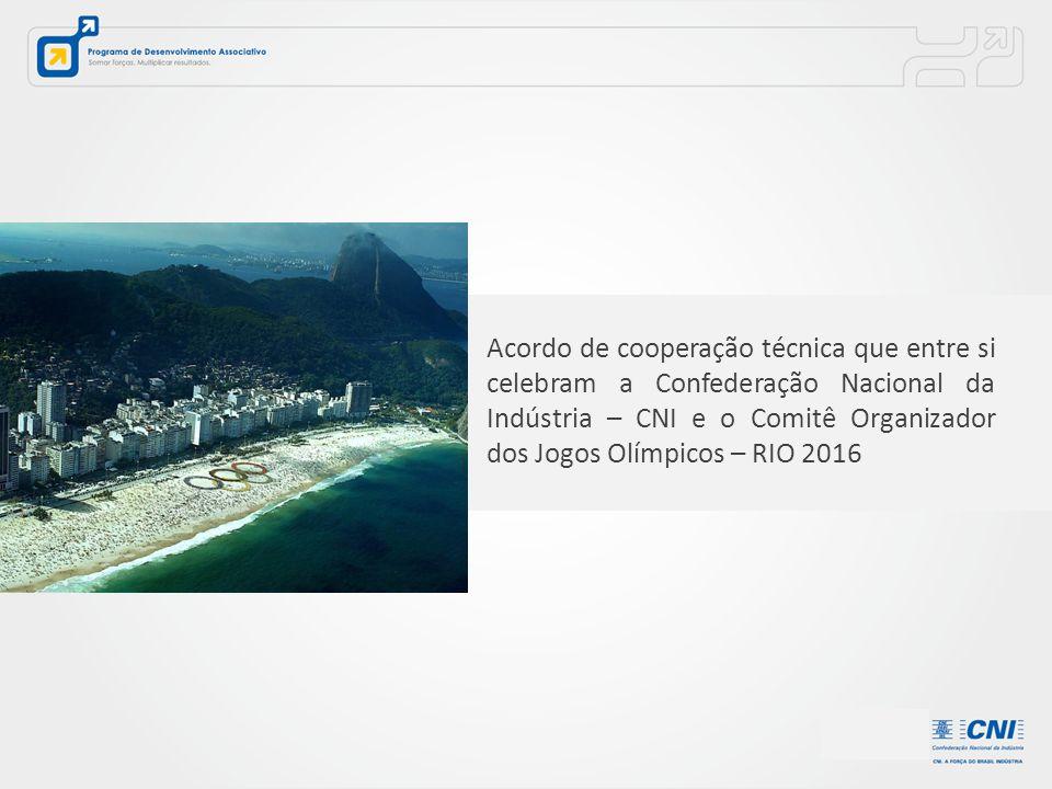 Acordo de cooperação técnica que entre si celebram a Confederação Nacional da Indústria – CNI e o Comitê Organizador dos Jogos Olímpicos – RIO 2016