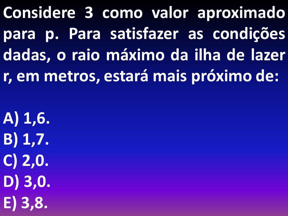 Considere 3 como valor aproximado para p