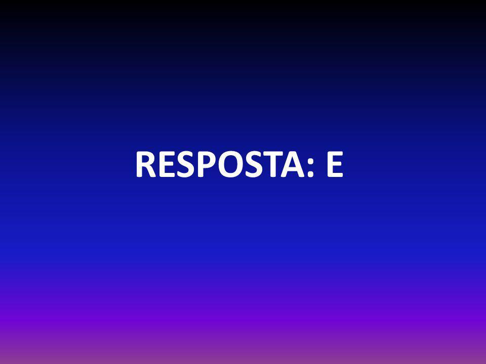 RESPOSTA: E