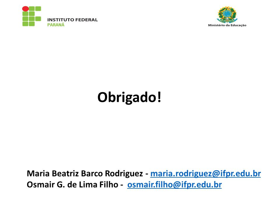 Obrigado! Maria Beatriz Barco Rodriguez - maria.rodriguez@ifpr.edu.br