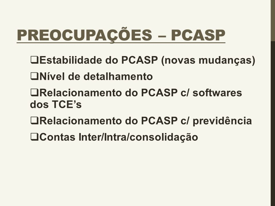 Preocupações – PCASP Estabilidade do PCASP (novas mudanças)