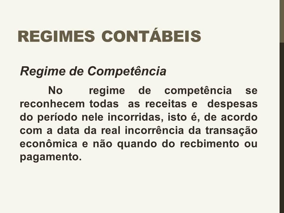 Regimes Contábeis Regime de Competência
