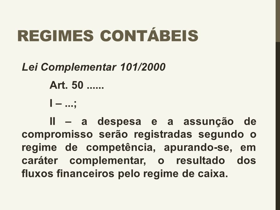 Regimes Contábeis Lei Complementar 101/2000 I – ...;