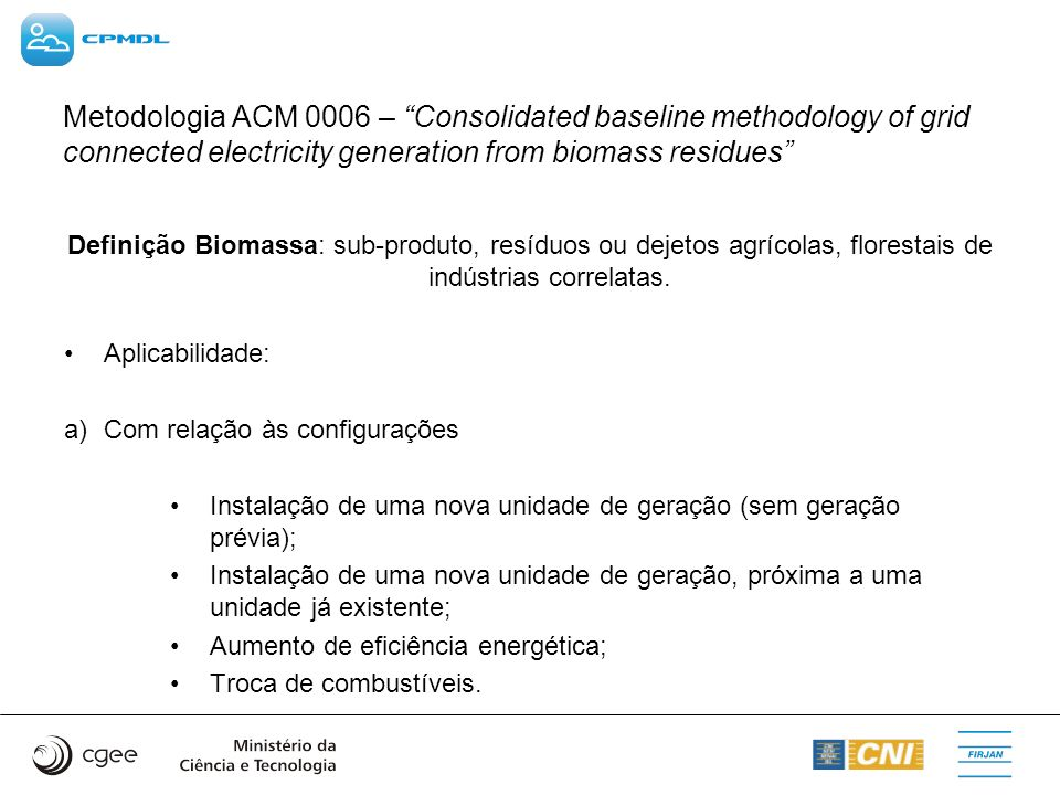 Metodologia ACM 0006 – Consolidated baseline methodology of grid connected electricity generation from biomass residues