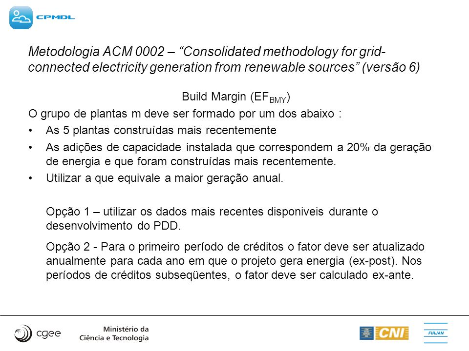 Metodologia ACM 0002 – Consolidated methodology for grid-connected electricity generation from renewable sources (versão 6)