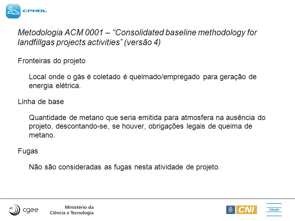 Metodologia ACM 0001 – Consolidated baseline methodology for landfillgas projects activities (versão 4)