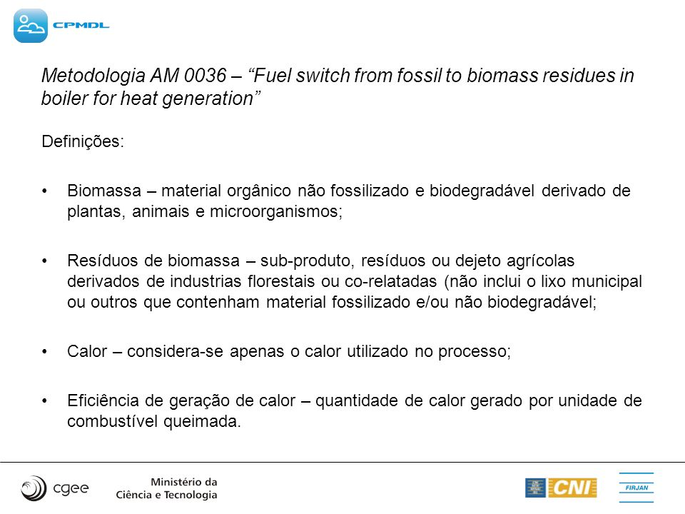 Metodologia AM 0036 – Fuel switch from fossil to biomass residues in boiler for heat generation
