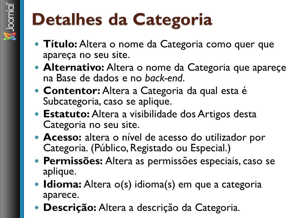 Detalhes da Categoria Título: Altera o nome da Categoria como quer que apareça no seu site.
