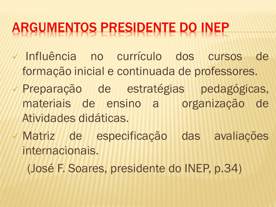 Argumentos Presidente do INEP