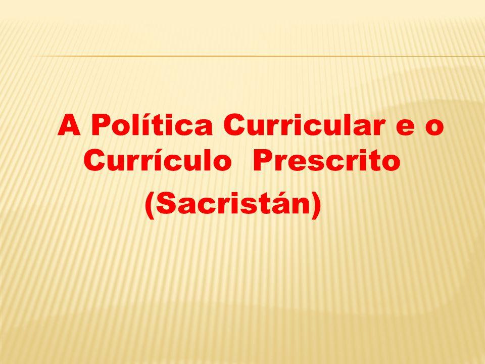 A Política Curricular e o Currículo Prescrito