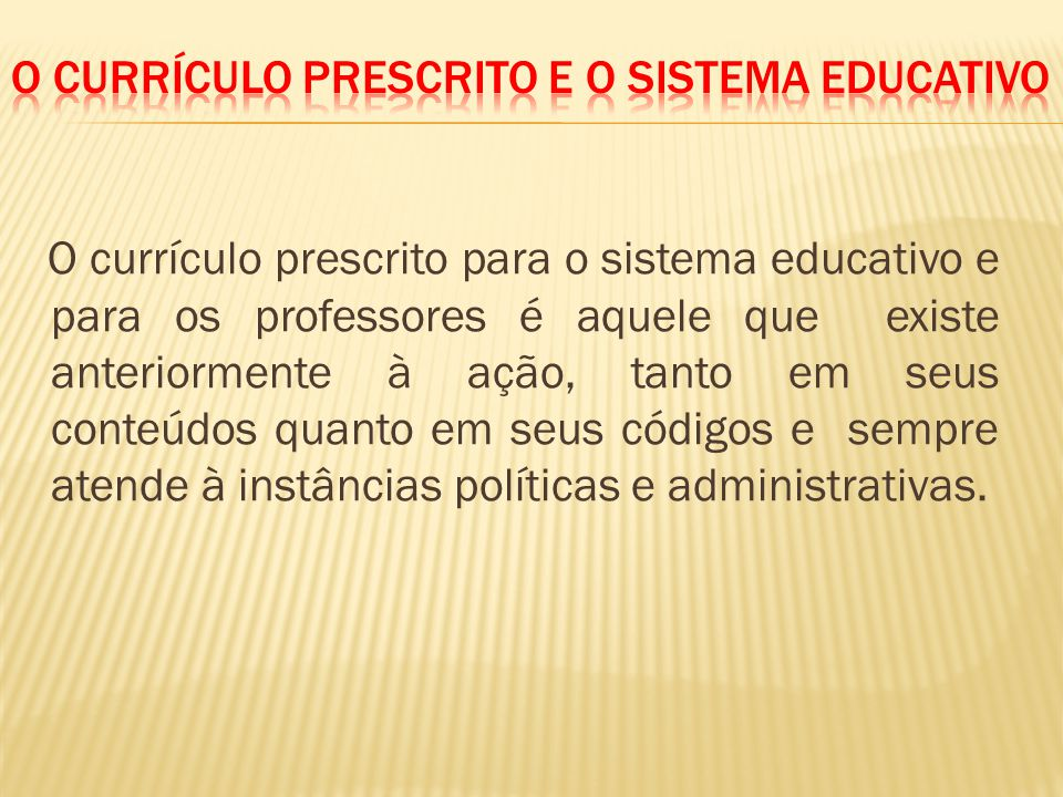 O Currículo Prescrito e o Sistema Educativo