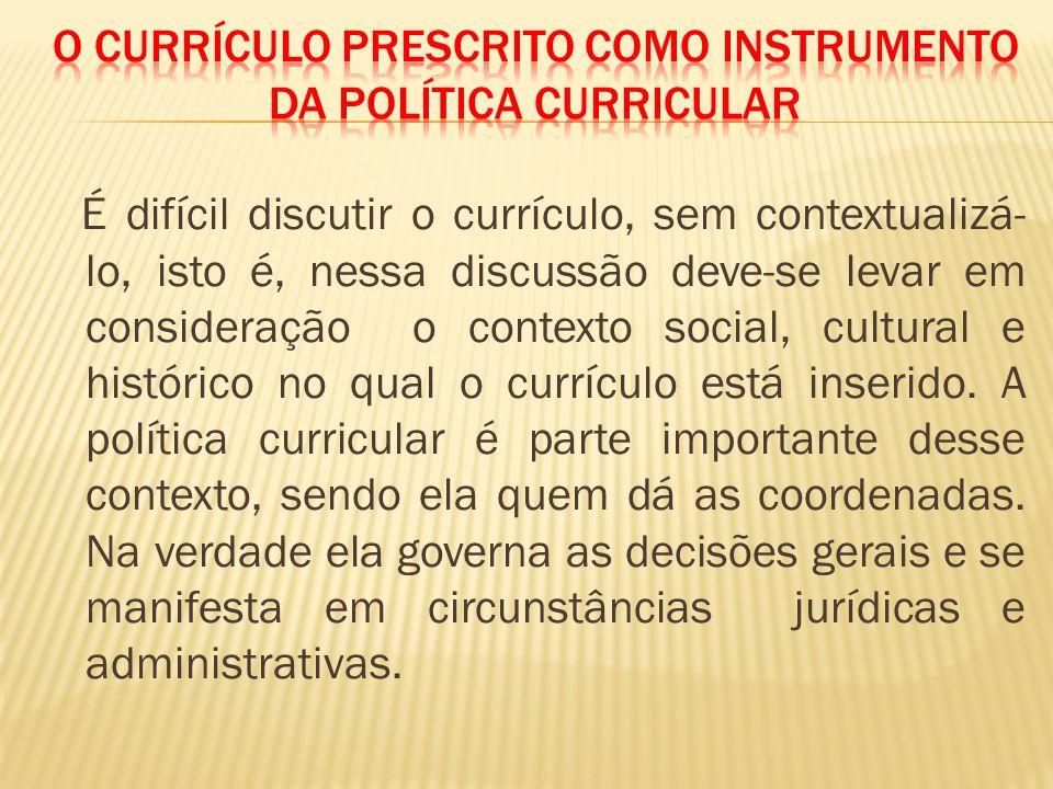 O Currículo Prescrito como instrumento da Política Curricular