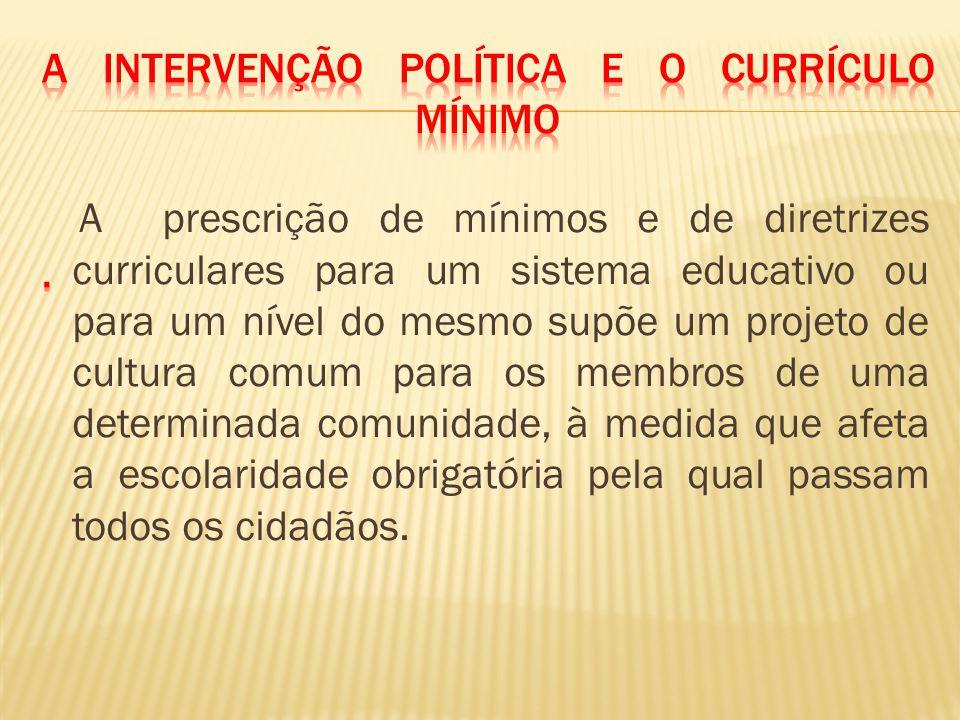 A intervenção política e o currículo mínimo .