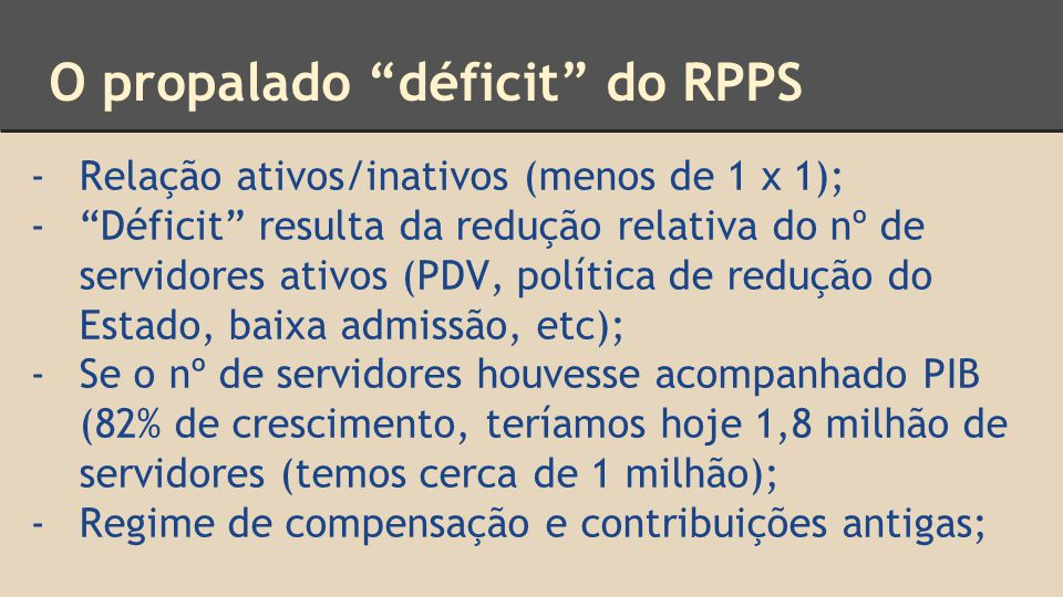 O propalado déficit do RPPS
