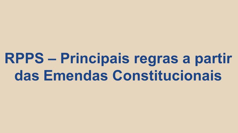RPPS – Principais regras a partir das Emendas Constitucionais
