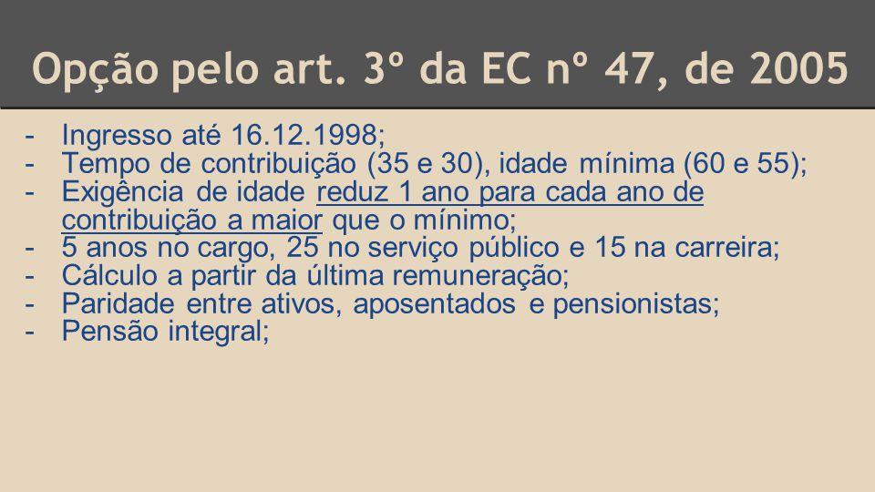 Opção pelo art. 3º da EC nº 47, de 2005