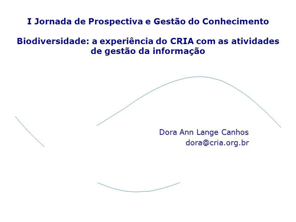 Dora Ann Lange Canhos dora@cria.org.br