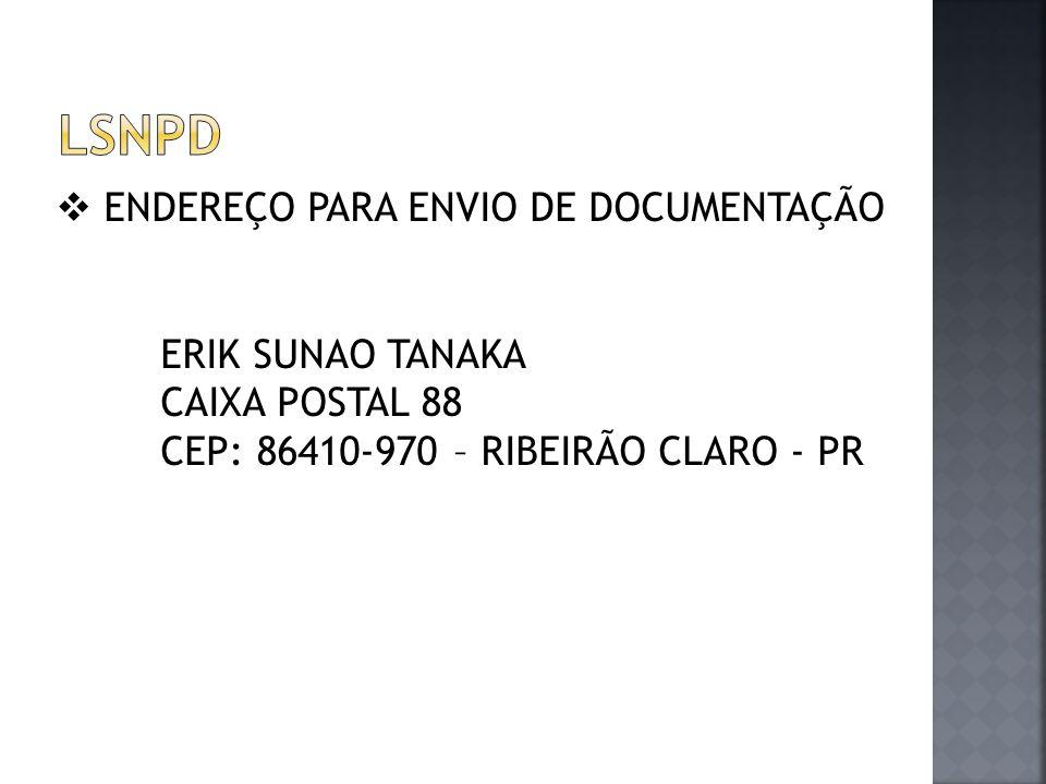 LSNPD ENDEREÇO PARA ENVIO DE DOCUMENTAÇÃO ERIK SUNAO TANAKA