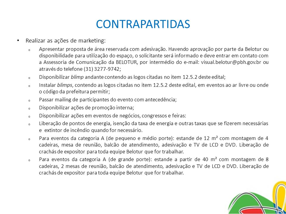 CONTRAPARTIDAS Realizar as ações de marketing: