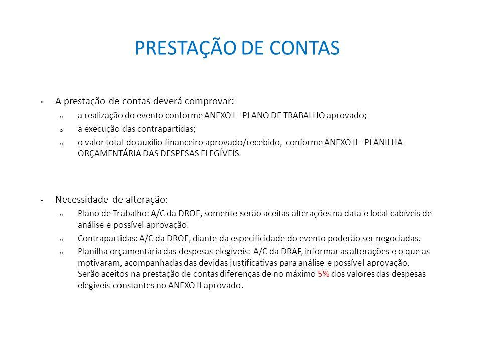 PRESTAÇÃO DE CONTAS A prestação de contas deverá comprovar: