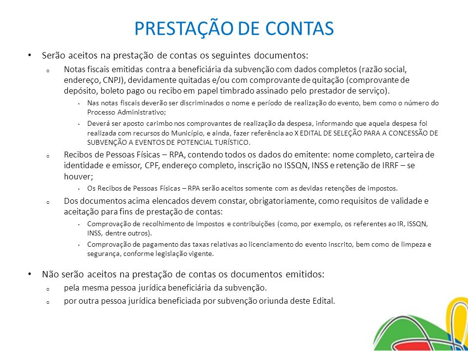 PRESTAÇÃO DE CONTAS Serão aceitos na prestação de contas os seguintes documentos: