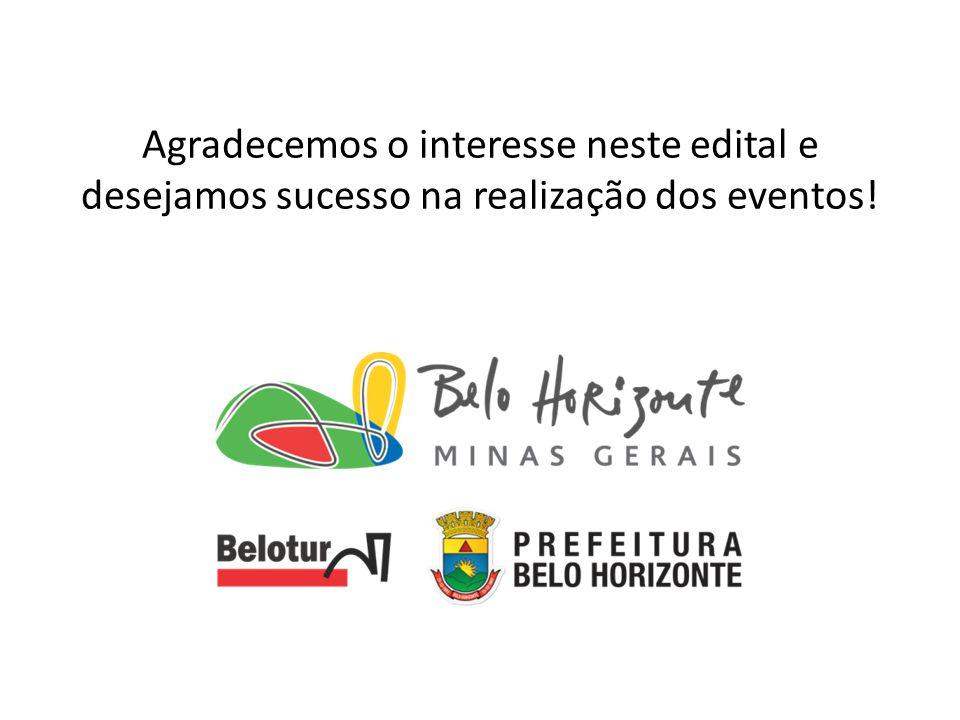 Agradecemos o interesse neste edital e desejamos sucesso na realização dos eventos!