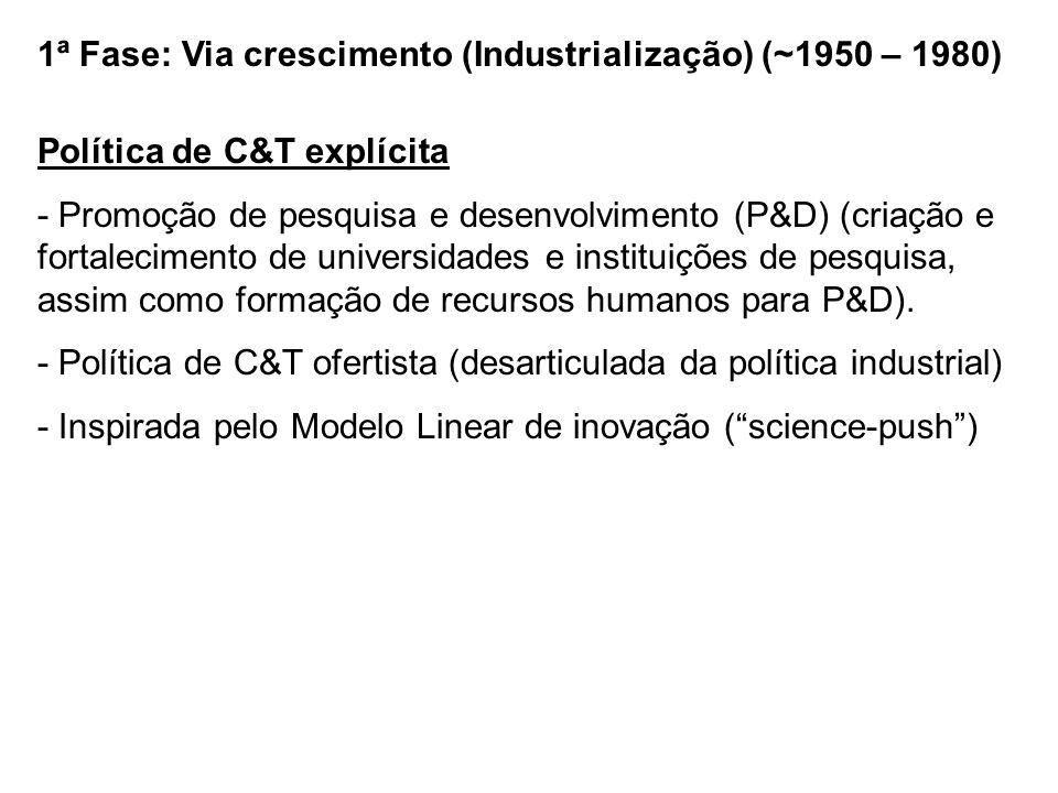 1ª Fase: Via crescimento (Industrialização) (~1950 – 1980)