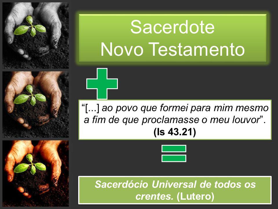 Sacerdócio Universal de todos os crentes. (Lutero)