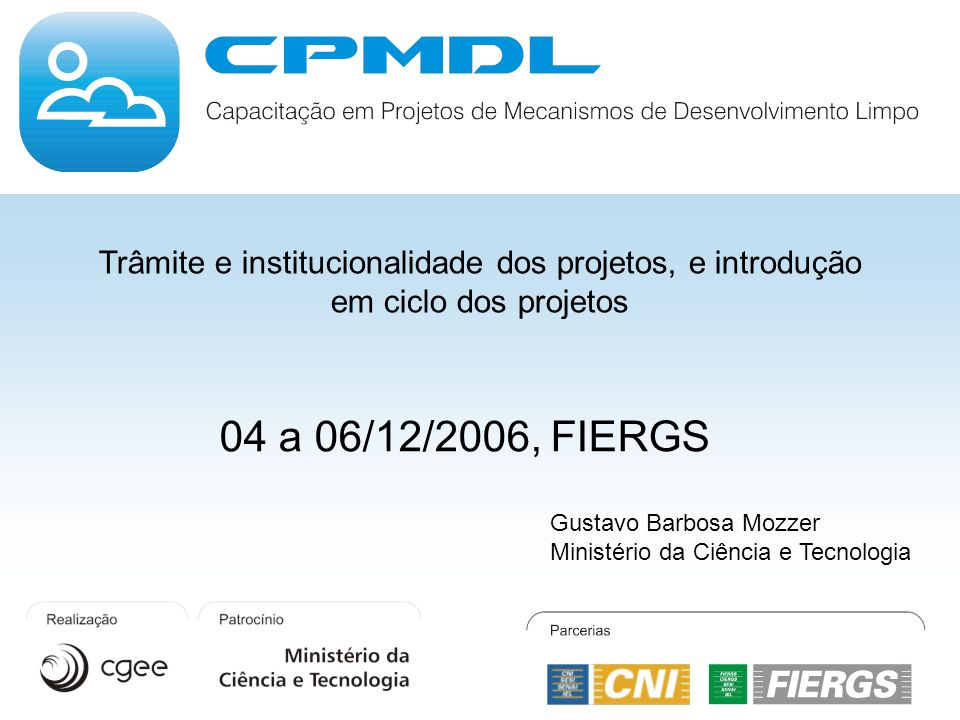 Trâmite e institucionalidade dos projetos, e introdução em ciclo dos projetos