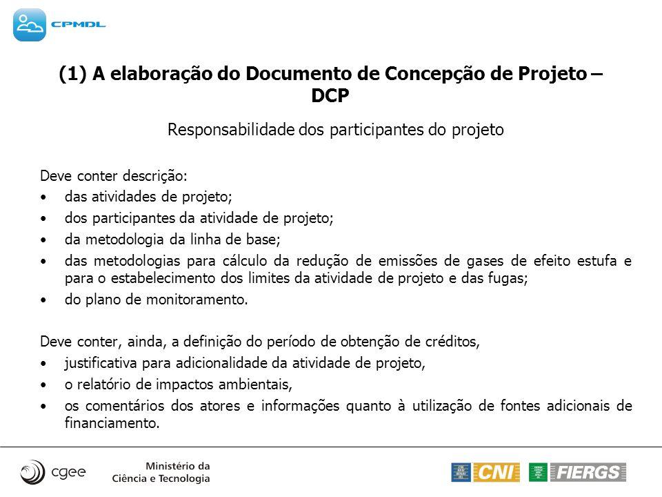 (1) A elaboração do Documento de Concepção de Projeto – DCP