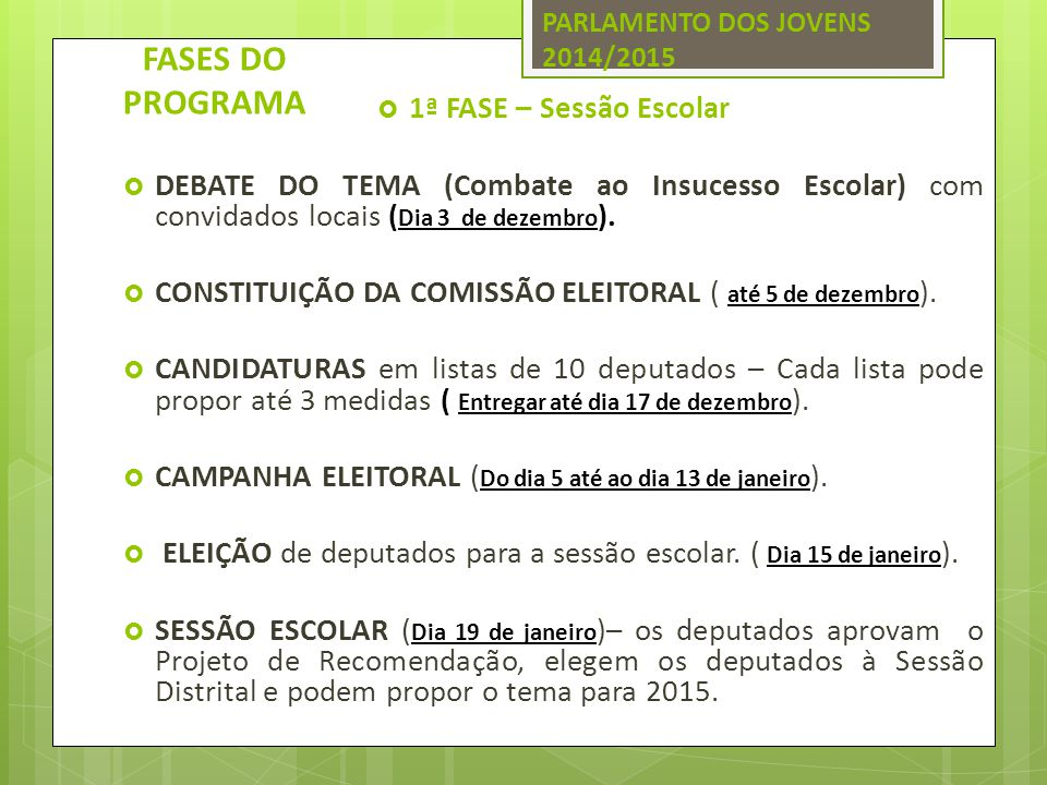 FASES DO PROGRAMA 1ª FASE – Sessão Escolar
