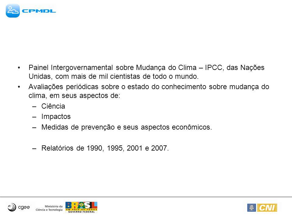 Painel Intergovernamental sobre Mudança do Clima – IPCC, das Nações Unidas, com mais de mil cientistas de todo o mundo.