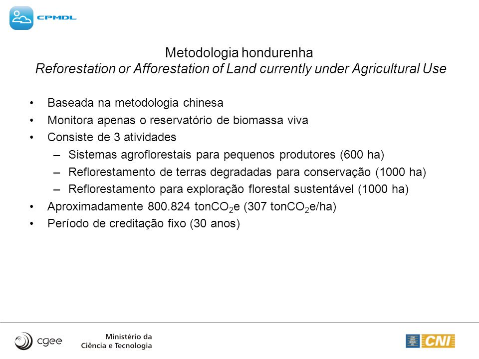 Metodologia hondurenha Reforestation or Afforestation of Land currently under Agricultural Use
