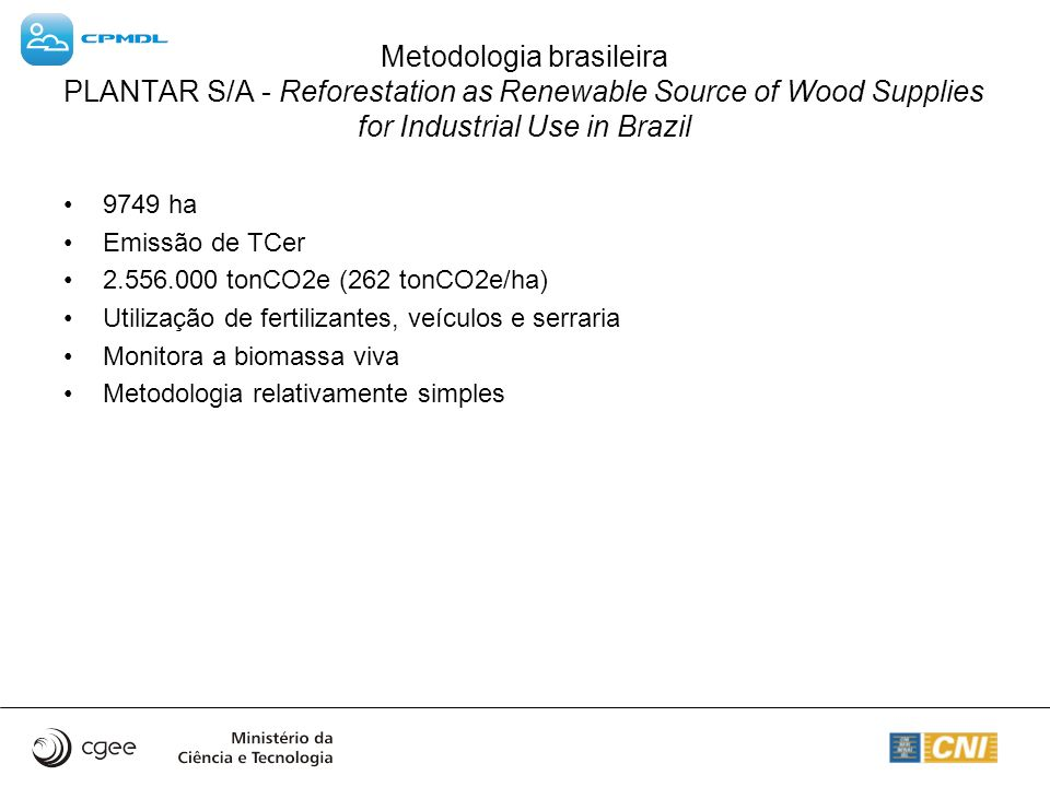 Metodologia brasileira PLANTAR S/A - Reforestation as Renewable Source of Wood Supplies for Industrial Use in Brazil