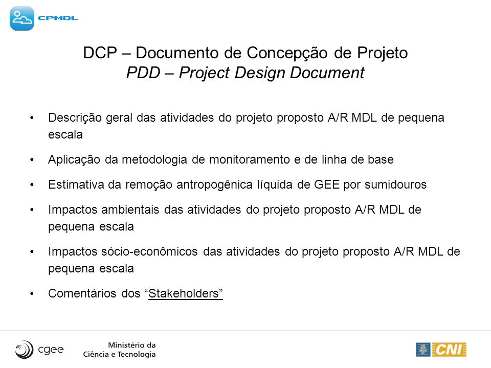 DCP – Documento de Concepção de Projeto PDD – Project Design Document