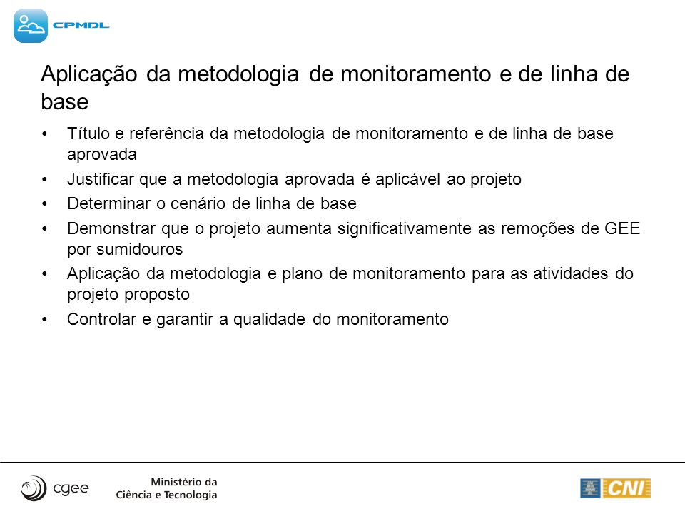 Aplicação da metodologia de monitoramento e de linha de base