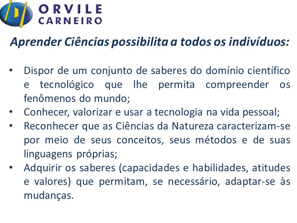 Aprender Ciências possibilita a todos os indivíduos: