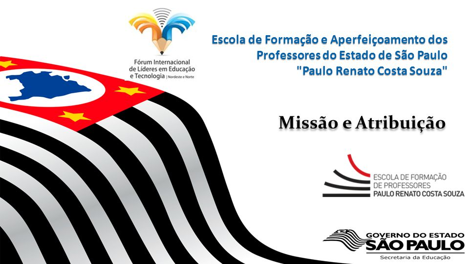 Escola de Formação e Aperfeiçoamento dos Professores do Estado de São Paulo Paulo Renato Costa Souza
