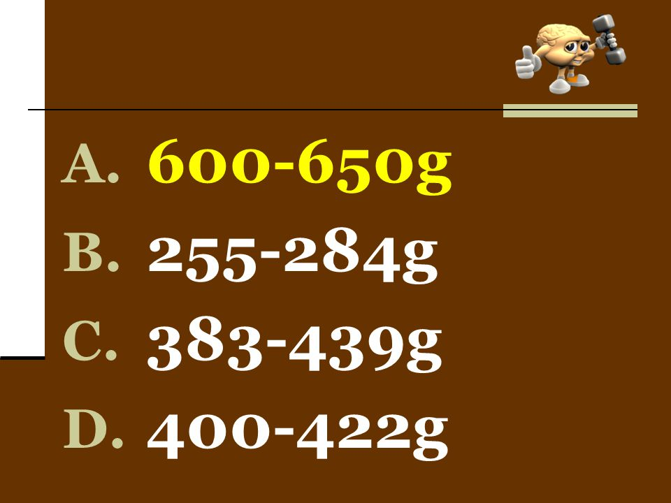 600-650g 255-284g 383-439g 400-422g