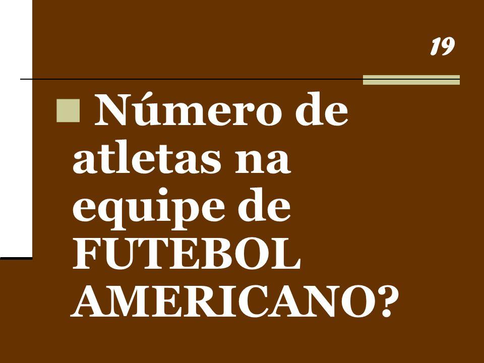 Número de atletas na equipe de FUTEBOL AMERICANO