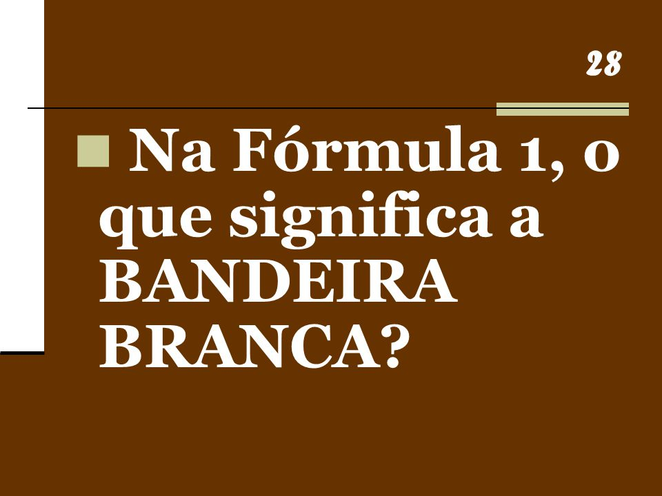 Na Fórmula 1, o que significa a BANDEIRA BRANCA
