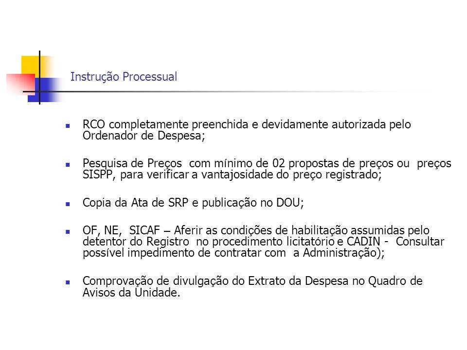 Instrução ProcessualRCO completamente preenchida e devidamente autorizada pelo Ordenador de Despesa;