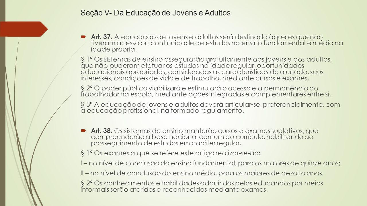 Seção V- Da Educação de Jovens e Adultos