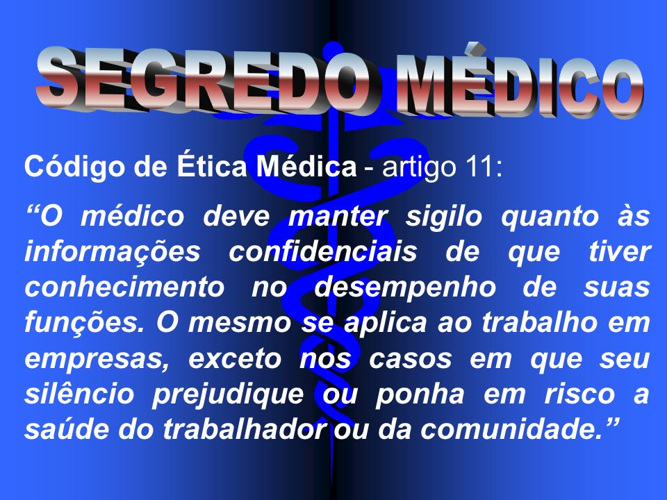 Código de Ética Médica - artigo 11: