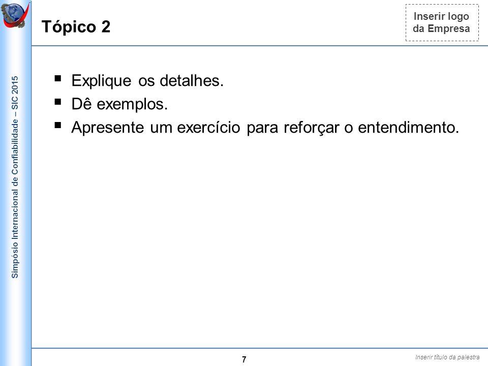 Tópico 2 Explique os detalhes. Dê exemplos.