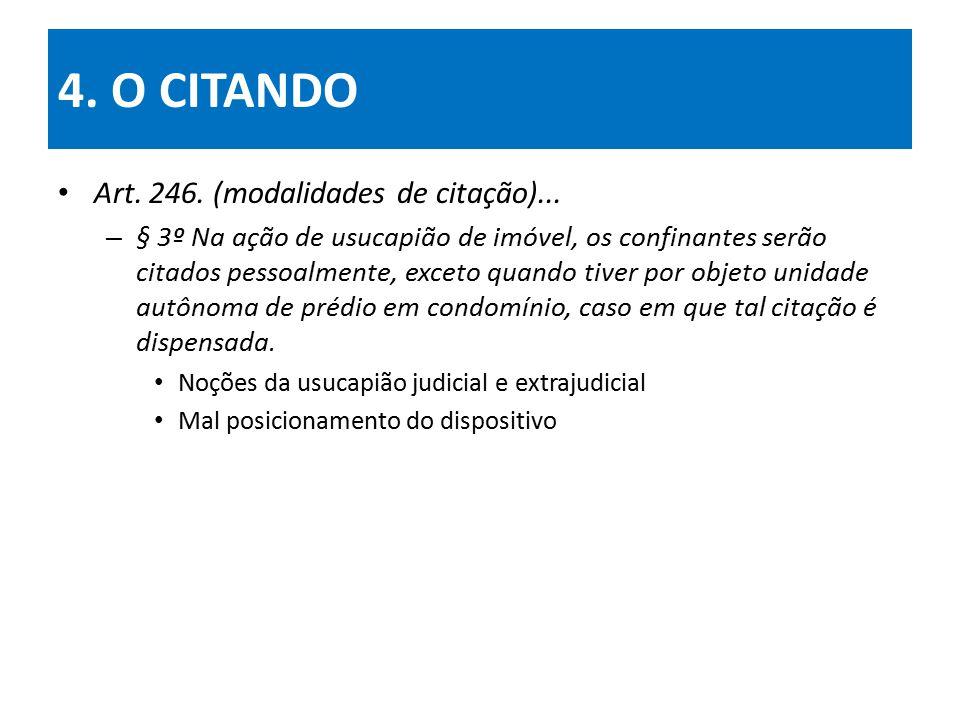 4. O CITANDO Art. 246. (modalidades de citação)...